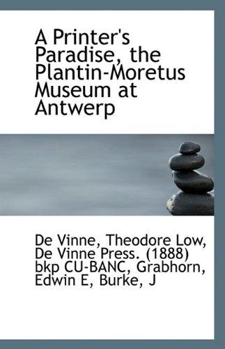 9781113416476: A Printer's Paradise, the Plantin-Moretus Museum at Antwerp