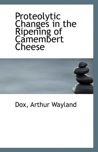 9781113416759: Proteolytic Changes in the Ripening of Camembert Cheese