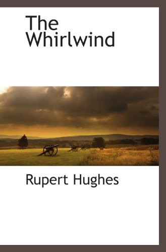 The Whirlwind (9781113425386) by Rupert Hughes