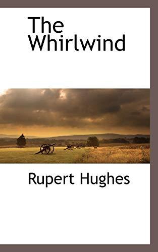The Whirlwind: Rupert Hughes