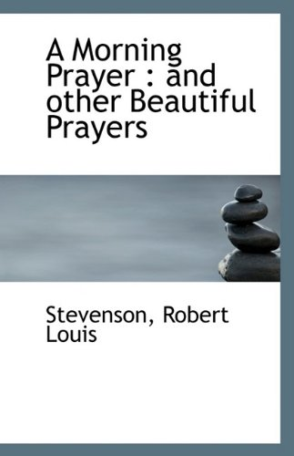 9781113427618: A Morning Prayer and Other Beautiful Prayers