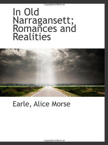 9781113431578: In Old Narragansett; Romances and Realities