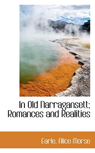 9781113431585: In Old Narragansett; Romances and Realities