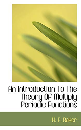 9781113432834: An Introduction To The Theory Of Multiply Periodic Functions