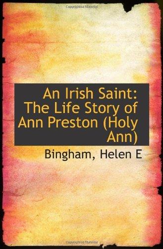 9781113433312: An Irish Saint: The Life Story of Ann Preston (Holy Ann)