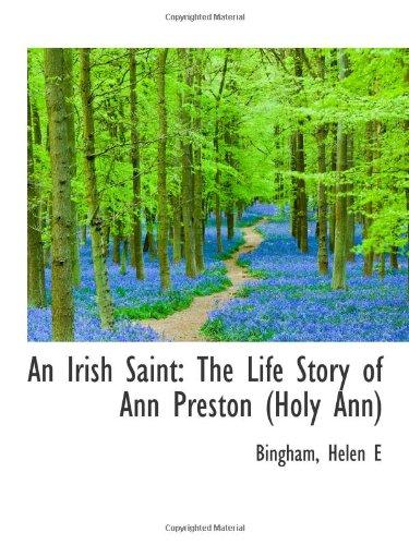 9781113433329: An Irish Saint: The Life Story of Ann Preston (Holy Ann)
