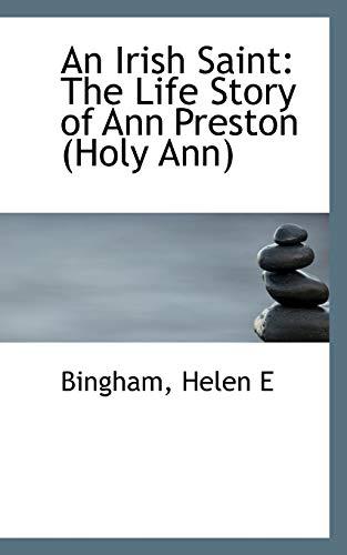 9781113433343: An Irish Saint: The Life Story of Ann Preston