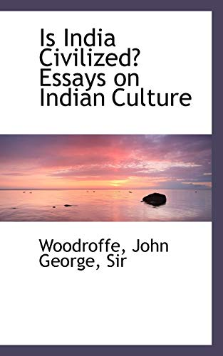 How To Make A Thesis Statement For An Essay  Is India Civilized Essays On Indian Culture Advanced English Essays also Essay On English Teacher  Is India Civilized Essays On Indian Culture  A Level English Essay Structure