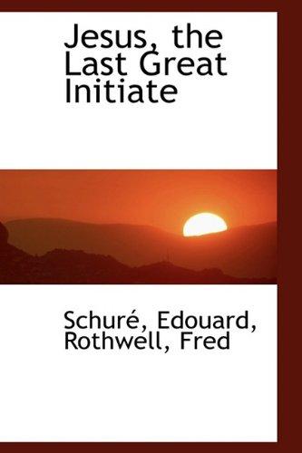 Jesus, the Last Great Initiate: Edouard, Schur?