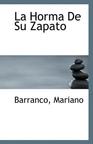 La Horma de Su Zapato (Paperback): Barranco Mariano