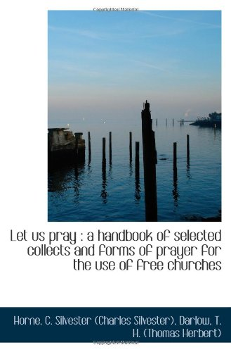 9781113442451: Let us pray : a handbook of selected collects and forms of prayer for the use of free churches