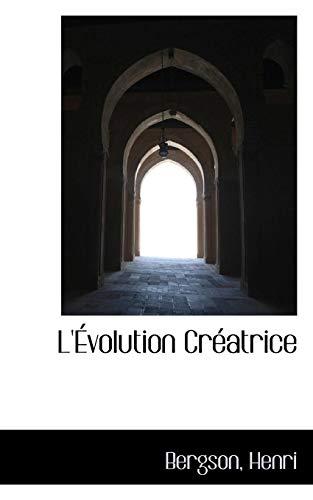 L'Évolution Crà atrice: Henri, Bergson,