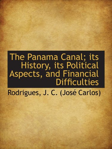 9781113447869: The Panama Canal; its History, its Political Aspects, and Financial Difficulties