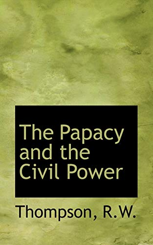 9781113447906: The Papacy and the Civil Power