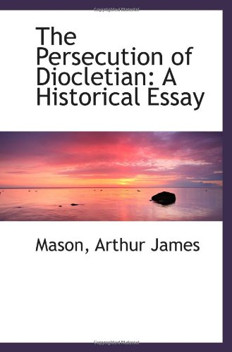 9781113449221: The Persecution of Diocletian: A Historical Essay