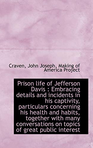 9781113456311: Prison life of Jefferson Davis: Embracing details and incidents in his captivity, particulars conce