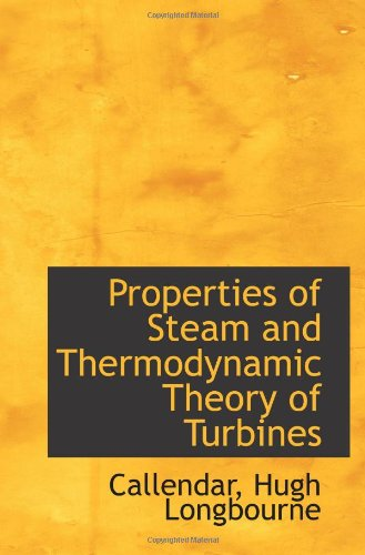 9781113457288: Properties of Steam and Thermodynamic Theory of Turbines