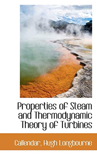 9781113457349: Properties of Steam and Thermodynamic Theory of Turbines