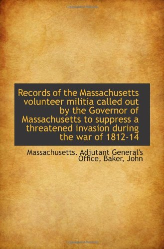 9781113460653: Records of the Massachusetts volunteer militia called out by the Governor of Massachusetts to suppre