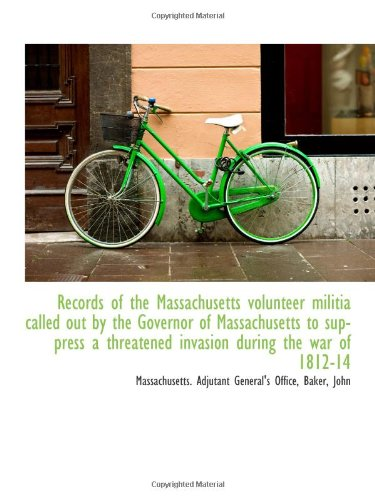 9781113460684: Records of the Massachusetts volunteer militia called out by the Governor of Massachusetts to suppre