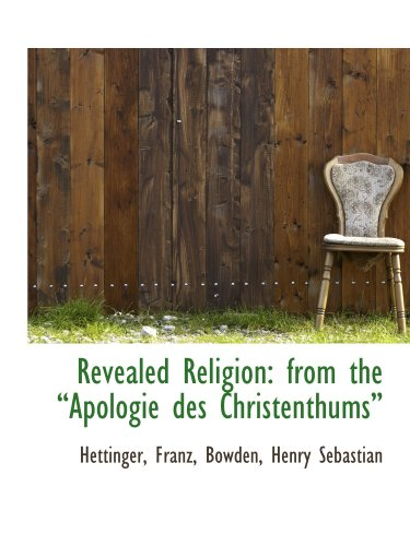 9781113463012: Revealed Religion: from the Apologie des Christenthums