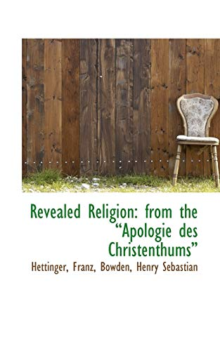 9781113463043: Revealed Religion: from the ?Apologie des Christenthums?