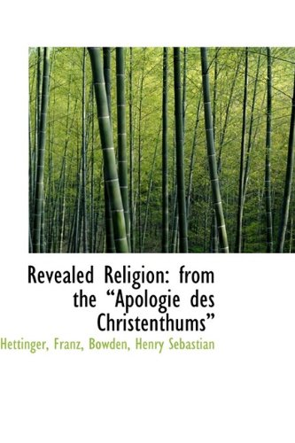 9781113463081: Revealed Religion: from the ?Apologie des Christenthums?