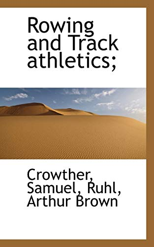 9781113464606: Rowing and Track athletics;