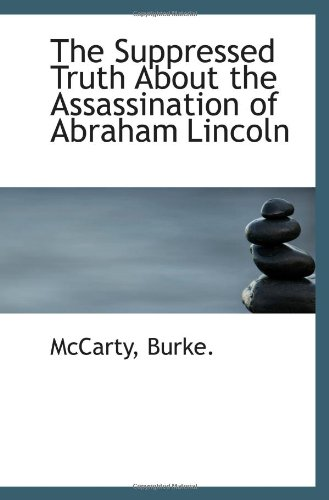 9781113474223: The Suppressed Truth About the Assassination of Abraham Lincoln