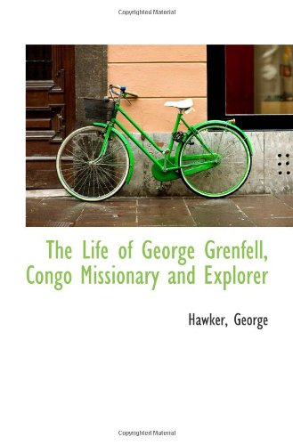 9781113478603: The Life of George Grenfell, Congo Missionary and Explorer
