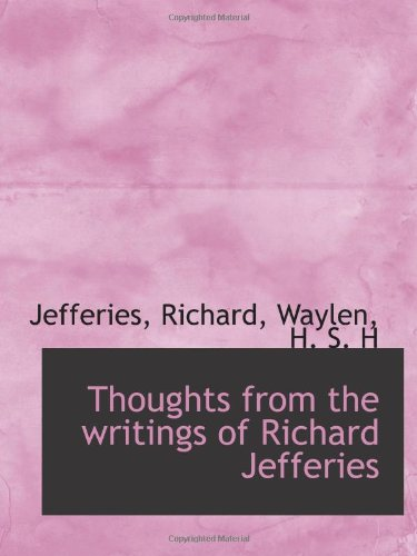 Thoughts from the writings of Richard Jefferies (9781113481788) by Jefferies, Richard