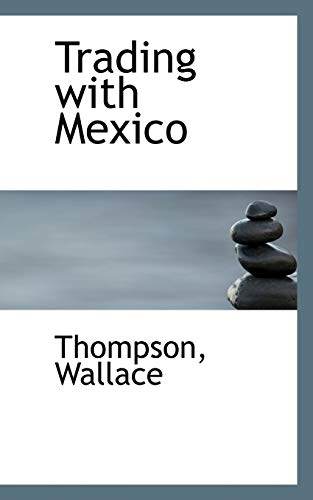 9781113483874: Trading with Mexico