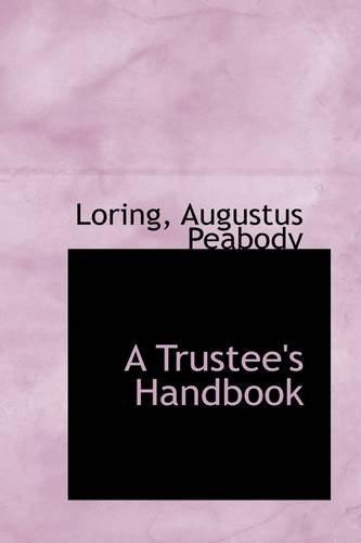 9781113486981: A Trustee's Handbook