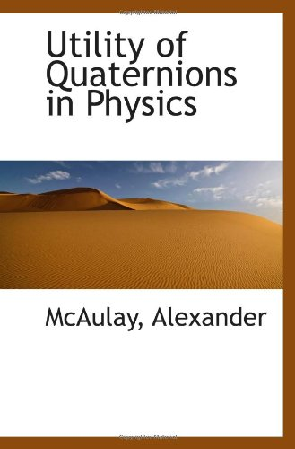 9781113490506: Utility of Quaternions in Physics