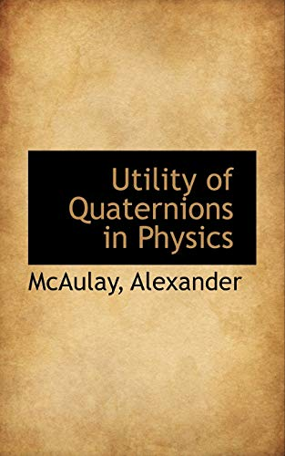 9781113490544: Utility of Quaternions in Physics
