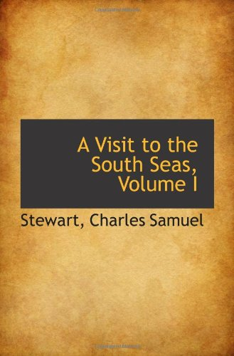 9781113492883: A Visit to the South Seas, Volume I