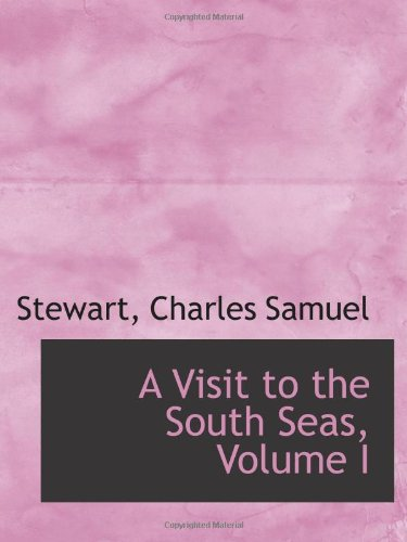 9781113492890: A Visit to the South Seas, Volume I