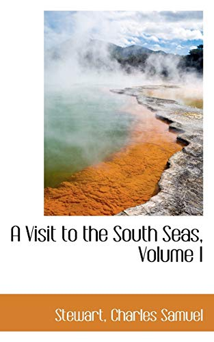 9781113492913: A Visit to the South Seas, Volume I