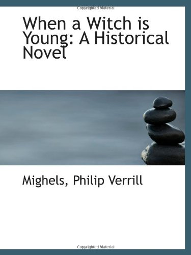 9781113497239: When a Witch is Young: A Historical Novel