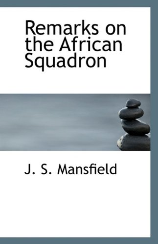 9781113504371: Remarks on the African Squadron