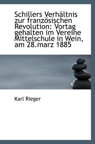 9781113504906: Schillers Verhältnis zur französischen Revolution: Vortag gehalten im Vereine Mittelschule in Wein,