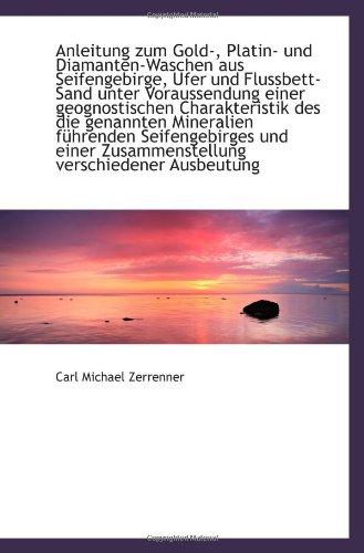 9781113506788: Anleitung zum Gold-, Platin- und Diamanten-Waschen aus Seifengebirge, Ufer und Flussbett-Sand unter