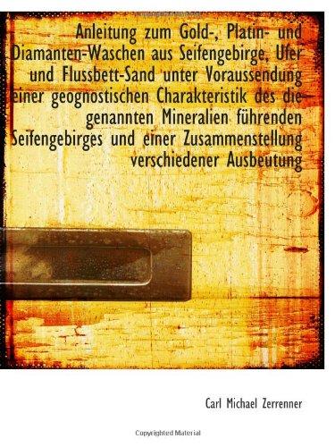 9781113506801: Anleitung zum Gold-, Platin- und Diamanten-Waschen aus Seifengebirge, Ufer und Flussbett-Sand unter