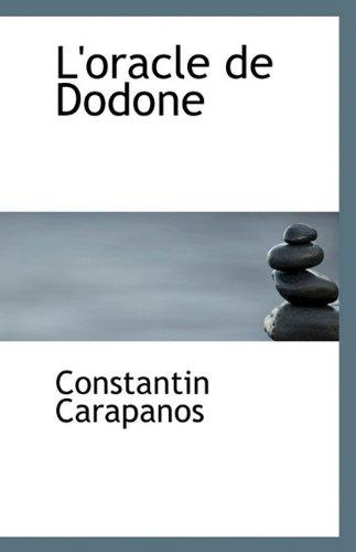 L'oracle de Dodone: Carapanos, Constantin