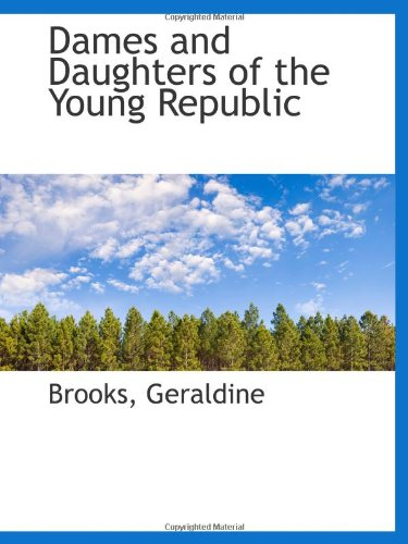 9781113516008: Dames and Daughters of the Young Republic