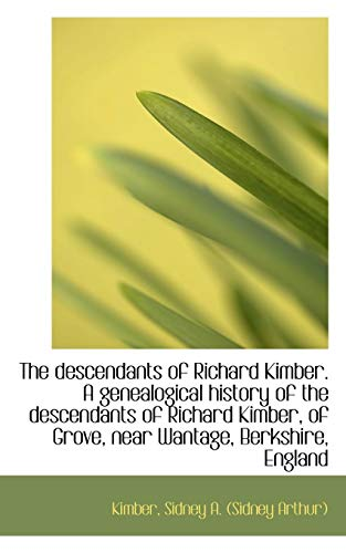 The Descendants of Richard Kimber: A Genealogical: Kimber Sidney a