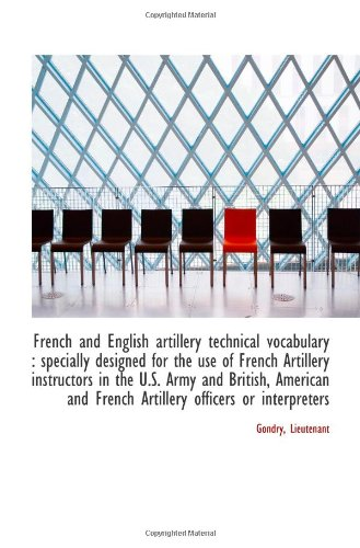 9781113518569: French and English artillery technical vocabulary : specially designed for the use of French Artille