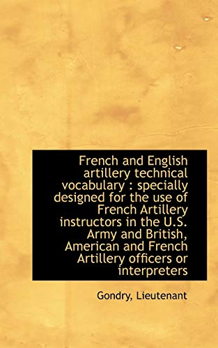 9781113518590: French and English artillery technical vocabulary: specially designed for the use of French Artille