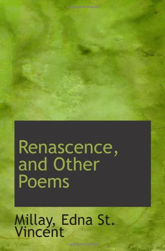 Renascence, and Other Poems (1113524022) by Millay, Edna St. Vincent