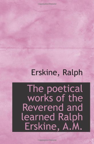 9781113524089: The poetical works of the Reverend and learned Ralph Erskine, A.M.